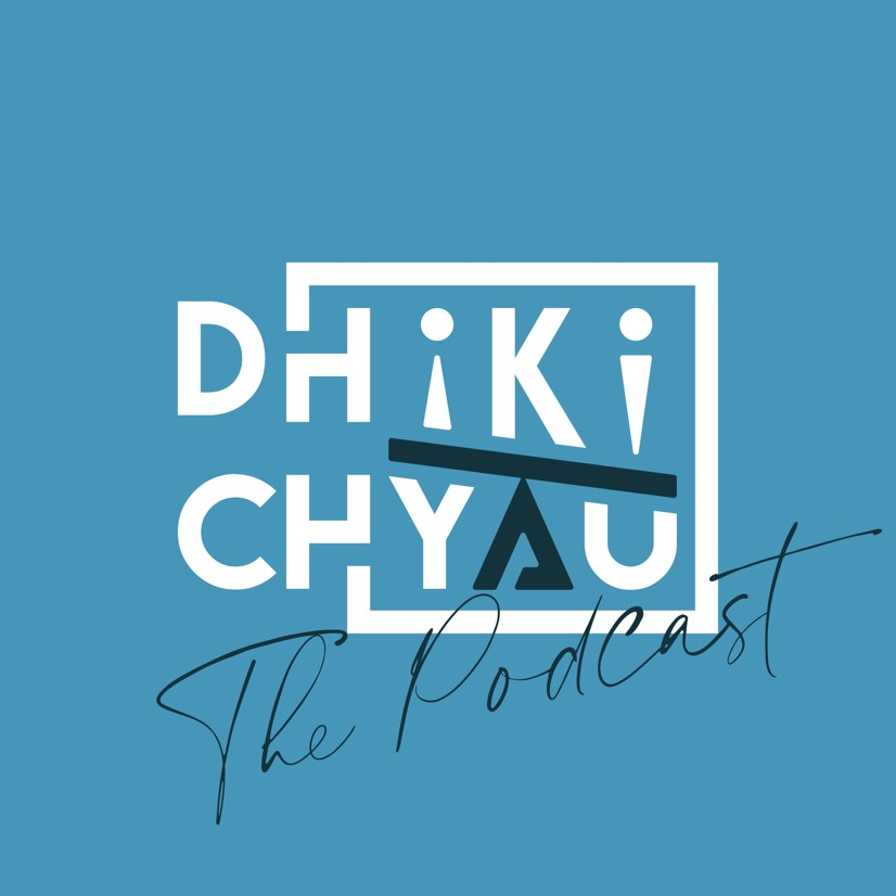 dhikichyauthepodcast