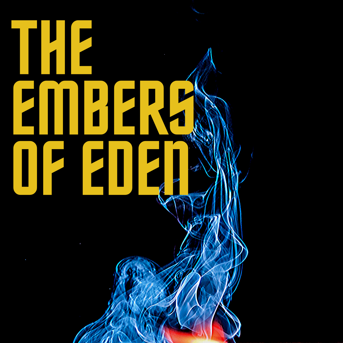 """The Embers of Eden"" Podcast"