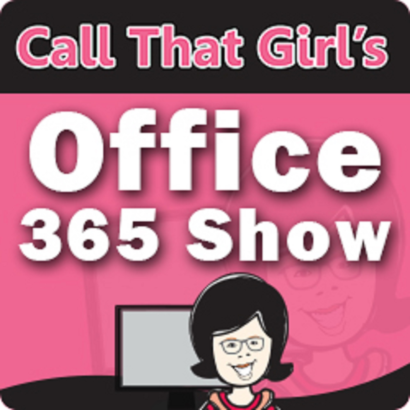 The Call That Girl Office 365 Show