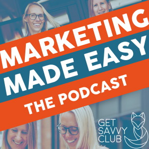 Marketing made easy from Get Savvy Club