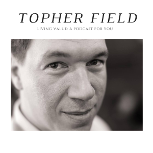 Living Value with Topher Field
