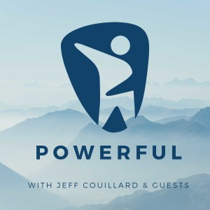 Powerful with Jeff Couillard