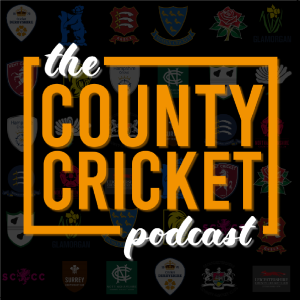 The County Cricket Podcast