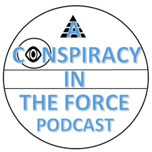 Conspiracy In The Force - Star Wars and Conspiracy Theories