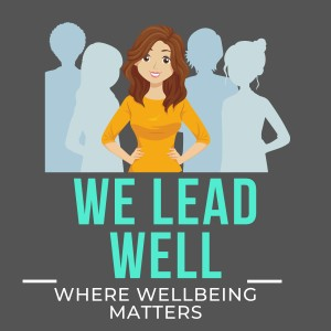 The We Lead Well Podcast