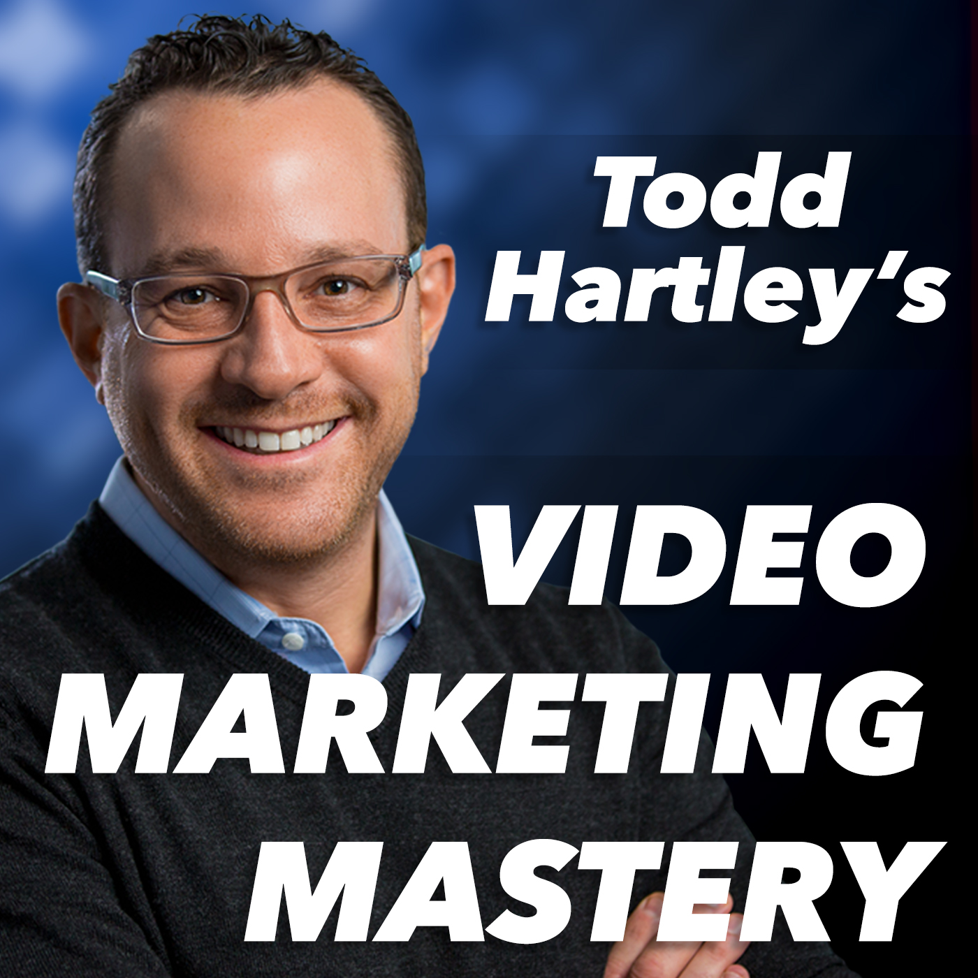 Video Marketing Mastery with Todd Hartley: Online Video Strategy | YouTube Tips | Video Production