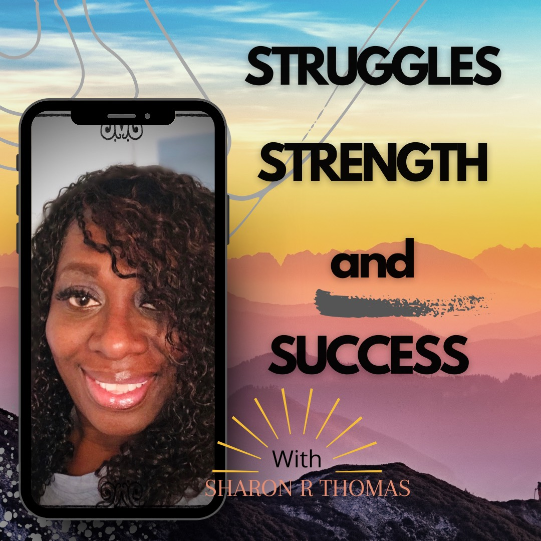 Struggles Strength and Success