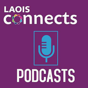 Laois Connects Podcasts