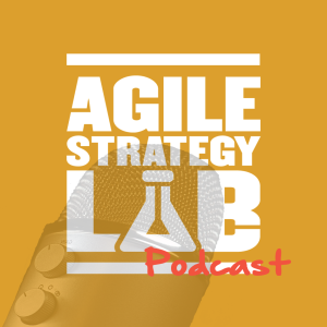The Agile Strategy Lab Podcast