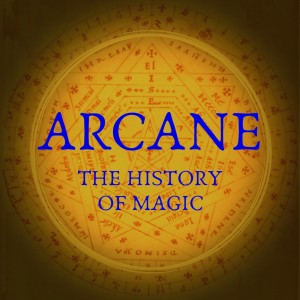 Arcane: The History of Magic