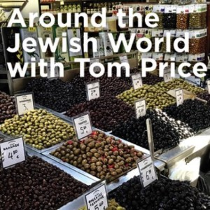 Around the Jewish World with Tom Price