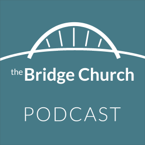 The Bridge Church (Abbotsford) Podcast