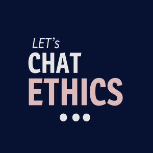 Let's Chat Ethics
