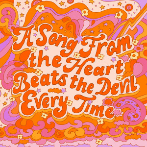 A Song From the Heart Beats the Devil Every Time