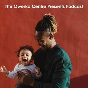 The Owerko Centre Presents Podcast