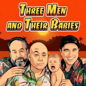 Three Men and Their Babies Show