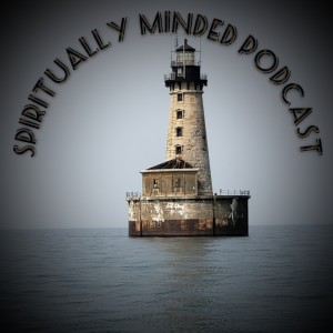 Spiritually Minded Podcast