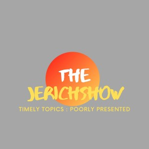 The Jerich Show Podcast