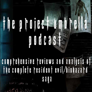 The Project Umbrella Resident Evil Podcast